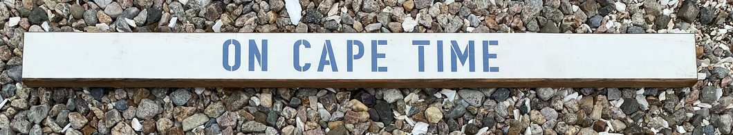 ON CAPE TIME BARN BOARD
