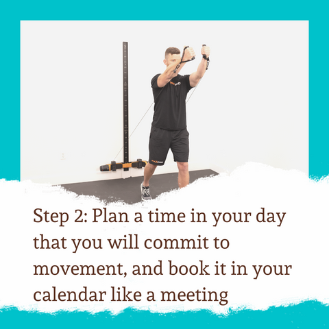 Plan a time in your day that you will commit to movement