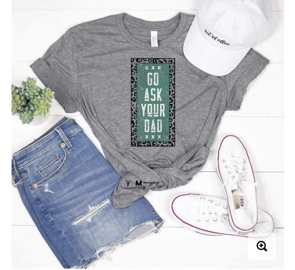 GO ASK YOUR DAD TEE (GRAY) Graphic Tees Stacked - Fashion for Curves