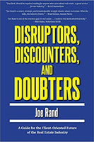 Disruptors, Discounters, and Doubters: A Guide for the Client-Oriented Future of the Real Estate Industry