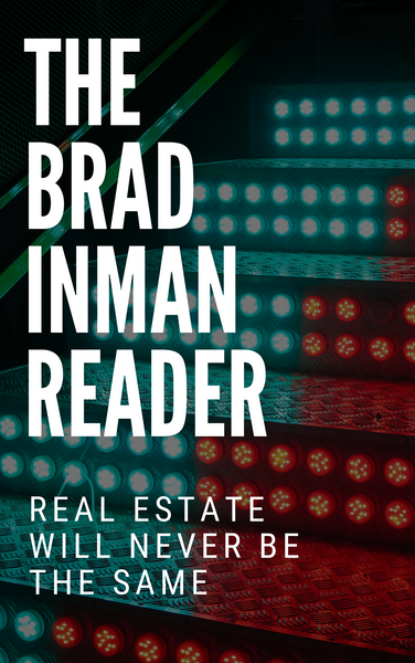 The Brad Inman Reader: Real Estate Will Never be the Same (Free Ebook for Inman Connect)