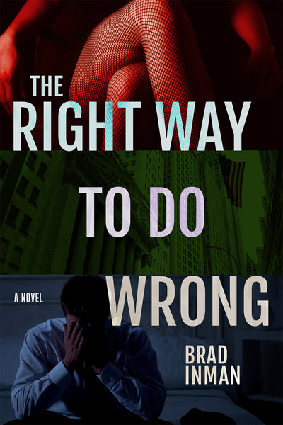 The Right Way to Do Wrong: A Novel