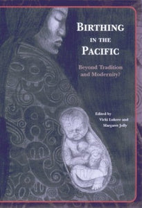 Birthing in the Pacific: Beyond Tradition and Modernity?