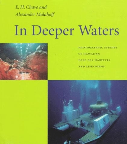 In Deeper Waters: Photographic Studies of Hawaiian Deep-Sea Habitats and Life-Forms