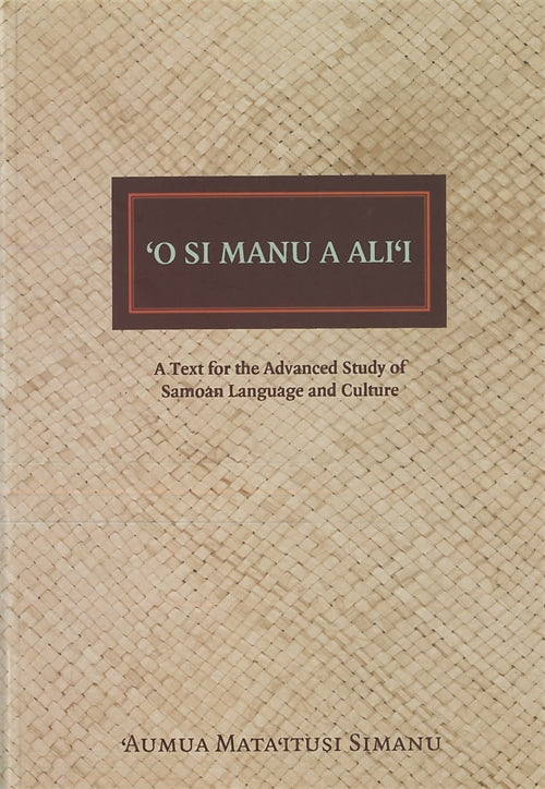 ʻO si Manu a Aliʻi: A Text for the Advanced Study of Samoan Language and Culture