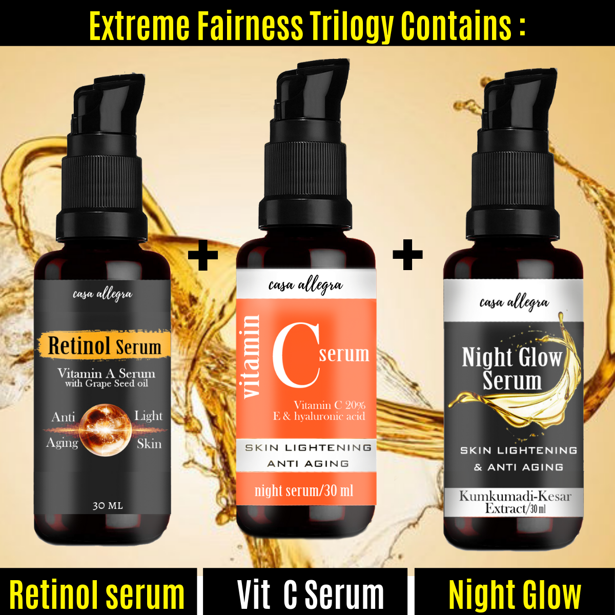 Extreme Fairness Trilogy - Vitamin C Serum with Vitamin C 20% and Hyaluronic Acid + Retinol Serum with Can-berry Extracts + Night Glow Serum with Kumkumadi Tailam - 30 ml (Each)