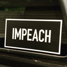 Load image into Gallery viewer, IMPEACH Bumper Sticker