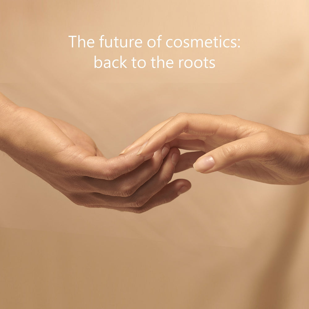 The future of cosmetics: back to the roots