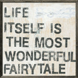 "Sugarboo Designs Life Itself is the Most Wonderful Fairytale Art Print (Grey Wood Frame) 36"" x 36"""