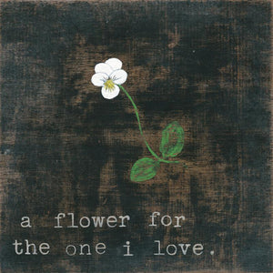 Sugarboo Designs Little White Flower for the One I Love Art Print (Gallery Wrap)