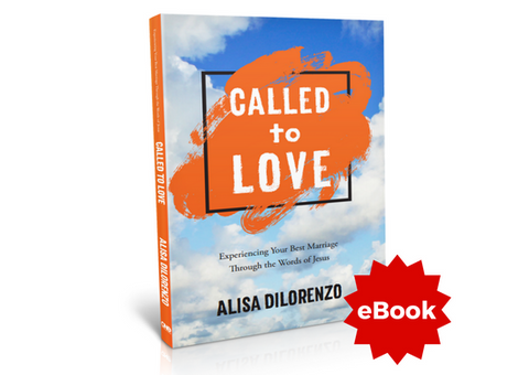 Called to Love: Experiencing Your Best Marriage Through the Words of Jesus - eBook