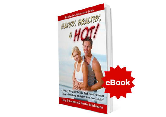 Happy, Healthy, & Hot! A 30-Day Blueprint to Take Back Your Health