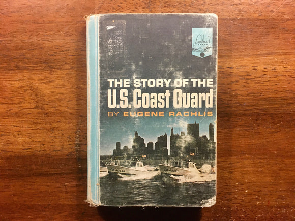 The Story of the U.S. Coast Guard by Eugene Rachlis, Landmark Book
