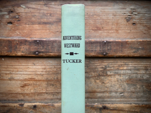 Adventuring Westward, Edith Alberta Tucker, HC, Vintage 1950, Scarce, Seattle
