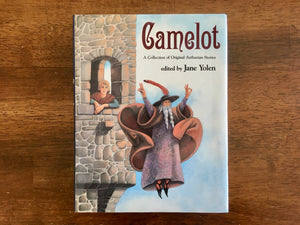 Camelot: A Collection of Original Arthurian Stories, Edited by Jane Yolen, 1995 HC DJ