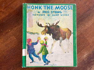 Honk the Moose by Phil Stong, Pictures by Kurt Wiese, Hardcover Book, Vintage 1966