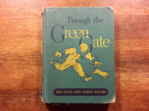 Through the Green Gate, The Alice and Jerry Books, Vintage 1939, Hardcover Book, Illustrated