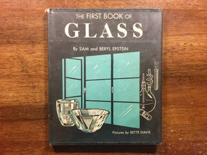 The First Book of Glass by Sam and Beryl Epstein, Vintage 1955, First Printing