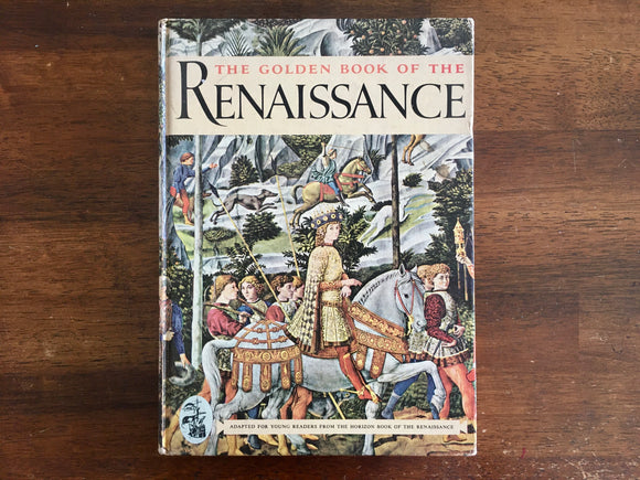 Golden Book of the Renaissance, Adapted for Young Readers by Irwin Shapiro, Vintage 1962