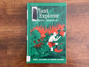 Plant Explorer: David Fairchild by Beryl Williams and Samuel Epstein, Vintage 1961, Messner
