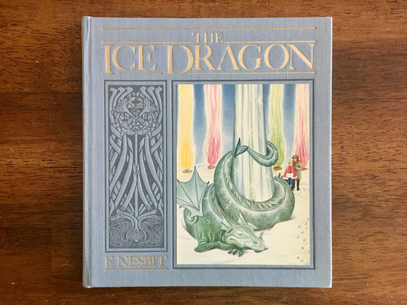 The Ice Dragon by E. Nesbit, HC, 1988, Stated 1st Edition, 1st Print, Illustrated