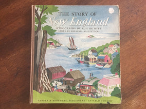 The Story of New England, 1st Edition, Hardcover Book, Vintage 1941, Illustrated