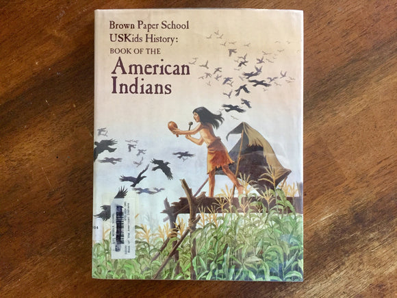 Brown Paper School USKids History: Book of the American Indians, Hardcover Book w/ Dust Jacket, 1st Edition, Illustrated