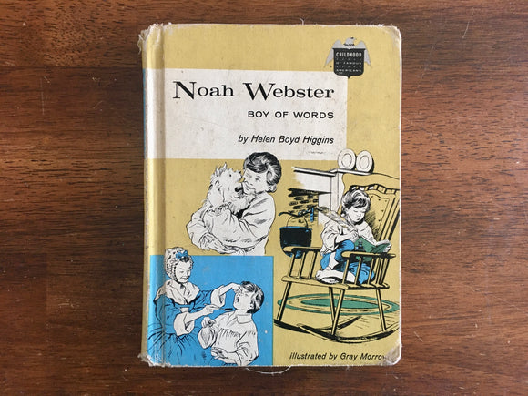 Noah Webster: Boy of Words by Helen Boyd Higgins, Vintage 1961, HC