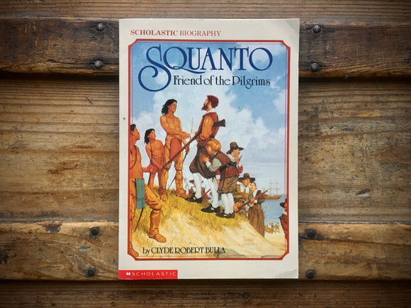 Squanto, Friend of the Pilgrims, Clyde Robert Bulla, PB, Scholastic Biography