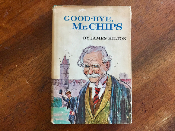 Good-Bye, Mr. Chips by James Hilton, Hardcover Book w/ Dust Jacket, Vintage 1962, Junior Deluxe Edition, Illustrated