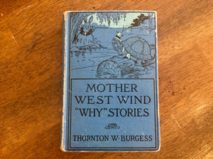 "Mother West Wind ""Why"" Stories by Thornton Burgess, Hardcover Book, Antique 1915, Illustrated"