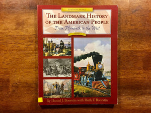 Landmark History of the American People: From Plymouth to the West, Volume 1, by Daniel and Ruth Boorstin, Sonlight/Bookshark Book