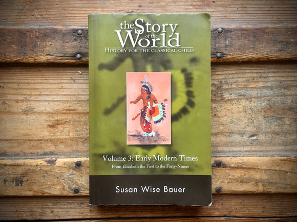 Story of the World Volume 3, Early Modern Times, Susan Wise Bauer, PB, History