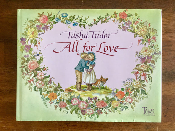 All for Love, Selected Edited and Illustrated by Tasha Tudor, Hardcover Book with Dust Jacket
