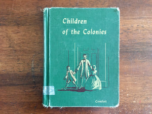 Children of the Colonies by Mildred Houghton Comfort, Vintage 1948, Hardcover