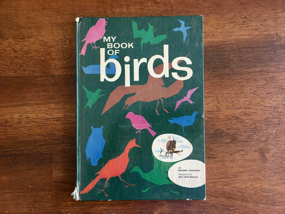 My Book of Birds, by Davney Hancock, Illustrated by Ray Weyraugh, 1961, HC