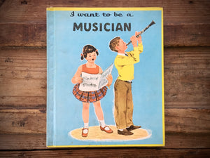 I Want to Be a Musician, Carla Greene, HC, Children's Press, 1962