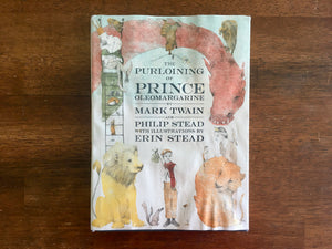 The Purloining of Prince Oleomargarine by Mark Twain and Philip Stead