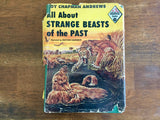 All About Strange Beasts of the Past, Hardcover Book w/ Dust Jacket, Vintage 1956, Illustrated