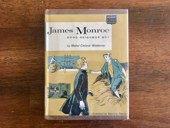 James Monroe: Good Neighbor Boy by Mabel Cleland Widdemer, Childhood of Famous Americans