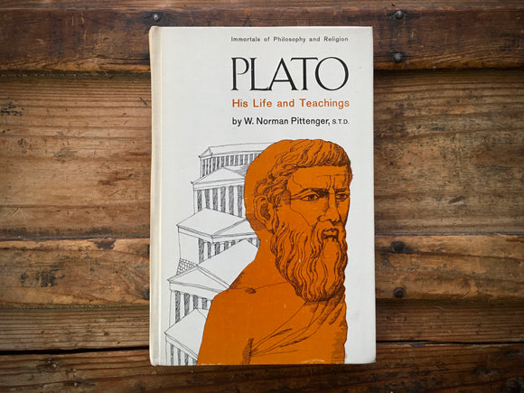 Plato, His Life and Teachings, Immortals of Philosophy/Religion, W Norman Pittenger
