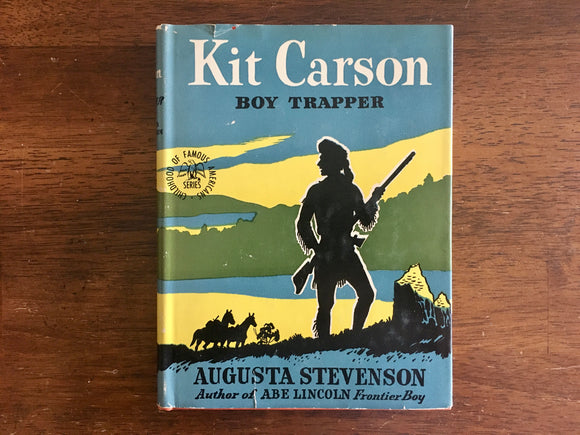 Kit Carson: Boy Trapper, Augusta Stevenson, Childhood of Famous Americans, 1945