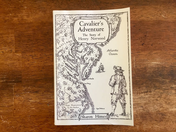 Cavalier's Adventure: The Story of Henry Norwood by Sharon Himes, Signed by Author, 1st Printing, Illustrated
