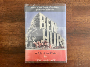 Ben-Hur: A Tale of Christ by Lew Wallace, Vintage, Hardcover Book with Dust Jacket in Mylar