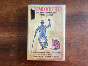 Tomfoolery: Trickery and Foolery with Words, Collected from American Folklore by Alvin Schwartz