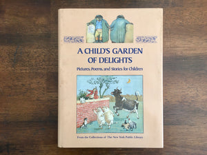 A Child's Garden of Delights: Pictures, Poems, and Stories for Children, Vintage 1987