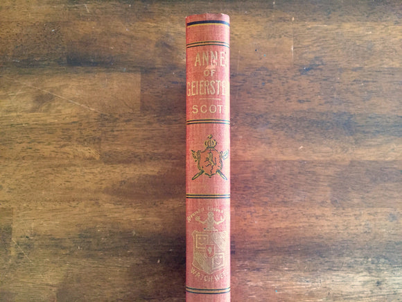 Anne of Geierstein by Sir Walter Scott, Watch Weel Edition, Antique 1900, Illustrated