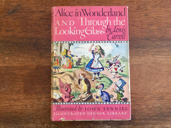 Alice in Wonderland and Through the Looking Glass by Lewis Carroll, Illustrated Junior Library, Vintage 1946, Hardcover Book w/ Dust Jacket