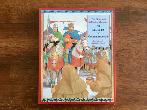 Legends of Charlmagne by Thomas Bulfinch, Illustrated by Giovanni Caselli
