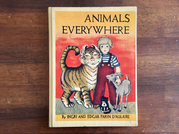 Animals Everywhere by Ingri and Edgar Parin D'Aulaire, Vintage 1954, Hardcover Book, Illustrated